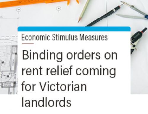 Binding Orders on Rent Relief coming for Victorian Landlords